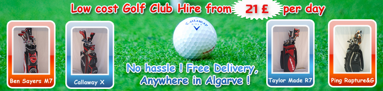 Low cost Golf Club Hire from 25 euro per day | No hassle! Free Delivery, Anywhere in Algarve!